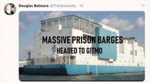 massive prison barges headed to gitmo?